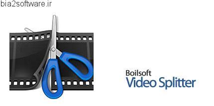Boilsoft Video Splitter v6.11 build 140 برش فایل های ویدیویی و تبدیل آن ها به فرمت دلخواه