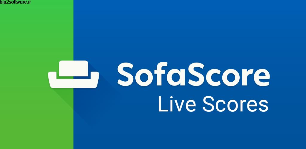 SofaScore Live Scores 6.78.0 نتایج زنده بازی ها فوتبال اندروید