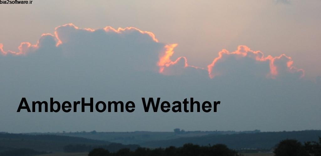 AmberHome Weather Plus 3.0.1 اپلیکیشن پیش بینی آب و هوا با طراحی ساده و صریح مخصوص اندروید