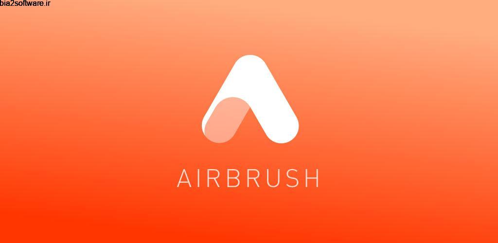 AirBrush: Easy Photo Editor FULL 4.3.4 ویرایش و روتوش حرفه ای تصاویر اندروید !