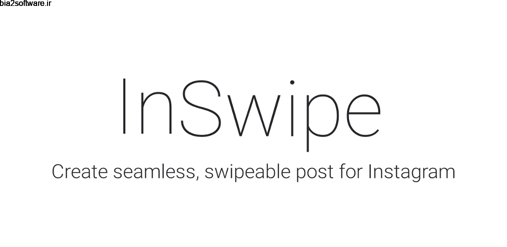 Panorama for Instagram: InSwipe 2.0 ساخت اسلاید اینستاگرام از تصاویر بزرگ مخصوص اندروید
