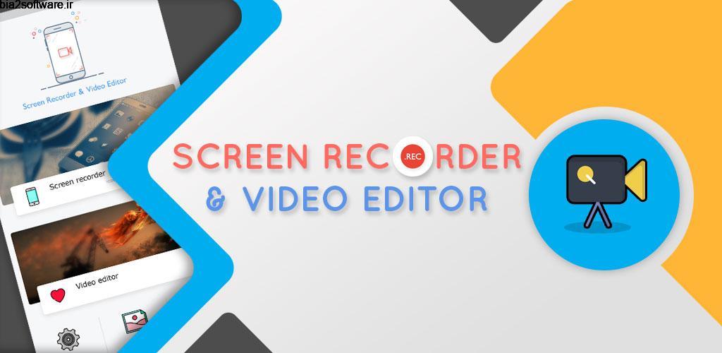 Screen Recorder & Video Editor :- No Root 5.0 ویرایشگر و ضبط ویدئو صفحه نمایش اندروید !