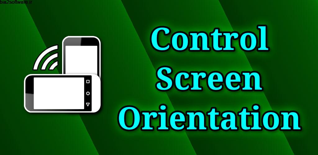 control screen rotation 2.1.1 کنترل آسان چرخش نمایشگر اندروید !