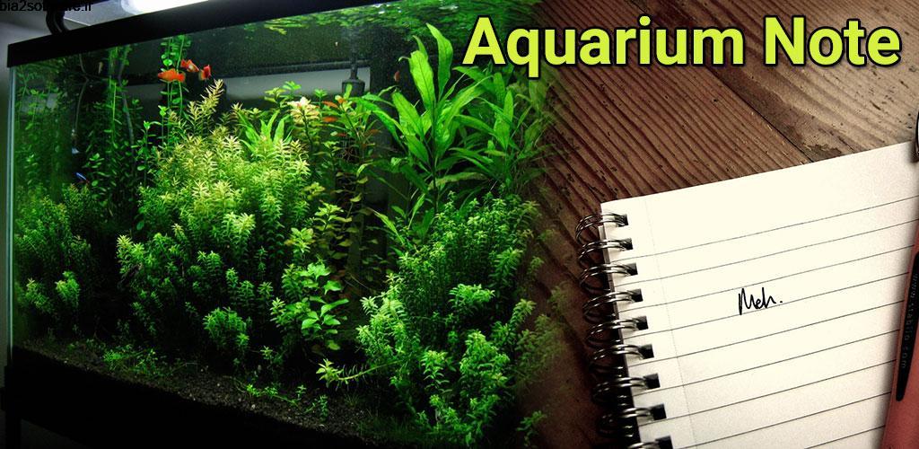 Aquarium Note Full 1.8.7.12 مدیریت آکواریوم اندروید