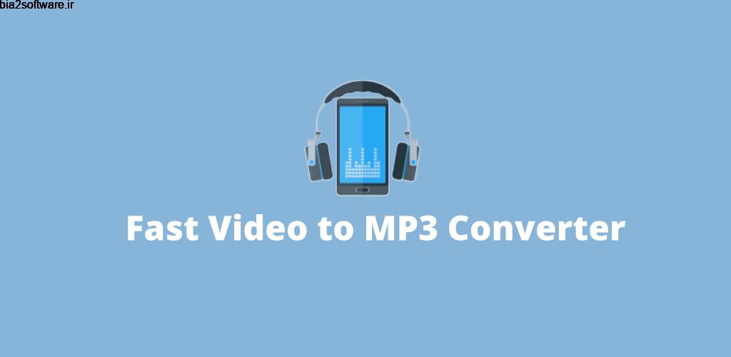 Fast Video to MP3 Converter Premium 1.4 مبدل سریع فایل ویدئویی به صوتی اندروید !