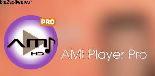 AMI Player Pro v1.1.9 build 14 پلیر صوتی و تصویری اندروید