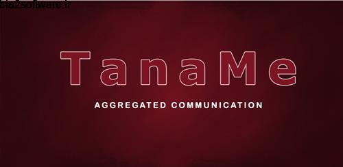 TanaMe PRO – call,im,sms,mail v1.3.11 تماس برای اندروید