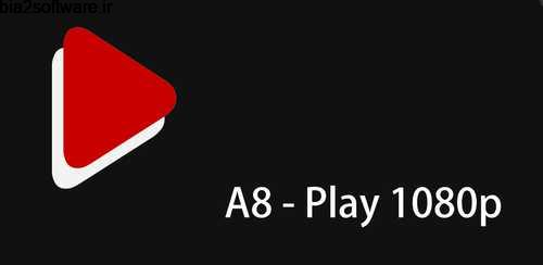 A8 Video Player Pro v1.9.9.1 مدیا پلیر اندروید