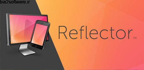 Reflector v1.1.7 استریم کردن صفحه آیفون روی اندروید