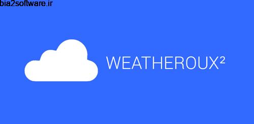 Weatheroux² v1.2.6 هواشناسی برای اندروید