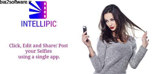 IntelliPic- Edit n Post Selfie v2.0 ویرایشگر عکس اندروید