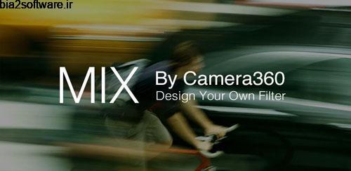 MIX by Camera360 2.0.1 افکت دادن به تصاویر برای اندروید