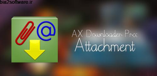 AX Downloader Pro: Attachment v24.2.3.4 مدیریت دانلود اندروید
